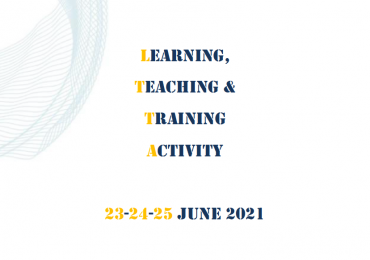 Learning, Teaching, Training Activity 23-25 June 2021